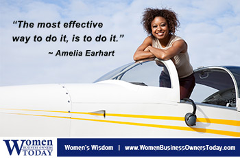 """The most effective way to do it, is to do it."" - Amelia Earhart"