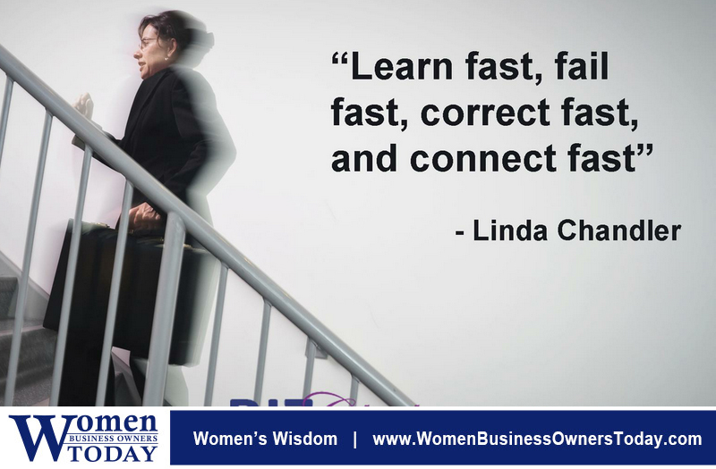 """Learn fast, fail fast, correct fast, and connect fast."" -Linda Chandler"
